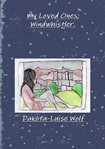 My Loved Ones Windwhistler: Dakota-Luise Wolf