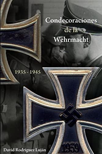 9781291450965: Condecoraciones de la Wehrmacht 1935-1945 (Spanish Edition)