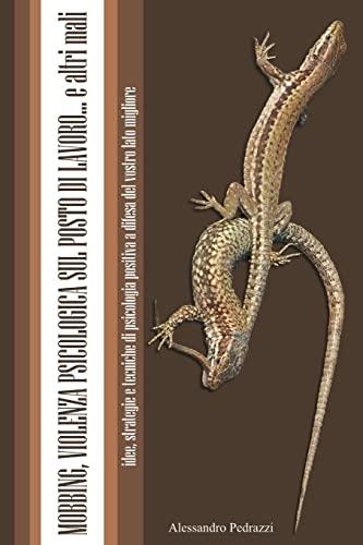 9781291458336: Mobbing, violenza psicologica sul posto di lavoro. . . e altri mali (Italian Edition)