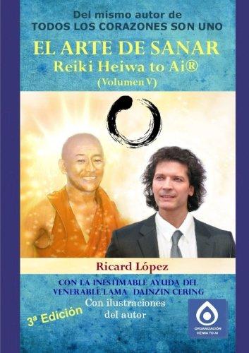 9781291474909: El Arte De Sanar Reiki Heiwa to Ai ® (Volumen V): Volume 5