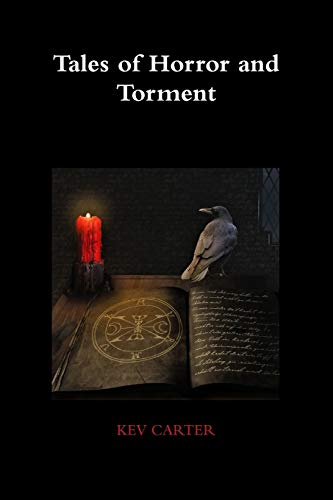 Tales of Horror and Torment: Kev Carter