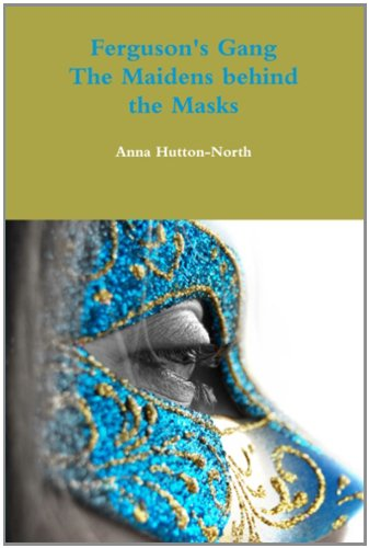 9781291484533: Ferguson's Gang - The Maidens behind the Masks