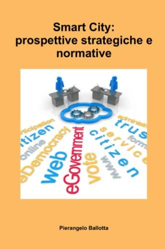 9781291492279: Smart City: prospettive strategiche e normative (Italian Edition)