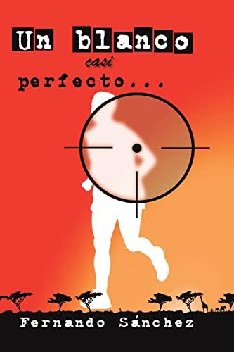 9781291492705: Un blanco casi perfecto. . . (Spanish Edition)
