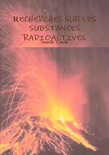 Recherches Sur Les Substances Radioactives: Marie Curie