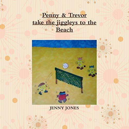 Penny Trevor take the jiggleys to the beach: Jenny Jones