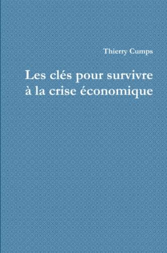 9781291501292: Les clés pour survivre à la crise économique (French Edition)