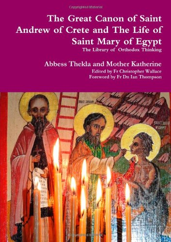 9781291502701: The Great Canon of Saint Andrew of Crete and the Life of Saint Mary of Egypt