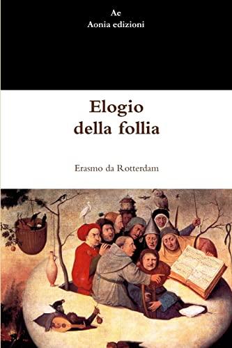 9781291505023: Elogio della follia (Italian Edition)
