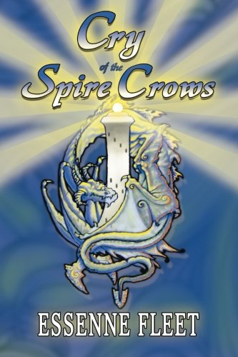 9781291512083: Cry of the Spire Crows - Book Two of The Soulfire Saga of Tabitha Moon