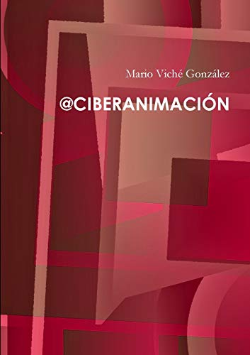 9781291518702: @Ciberanimación (Spanish Edition)