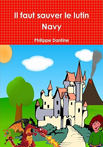 9781291520743: Il faut sauver le lutin Navy (French Edition)