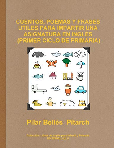 9781291527094: Cuentos, Poemas y Frases Utiles Para Impartir Una Asignatura En Ingles (Primer Ciclo de Primaria) - 9781291527094