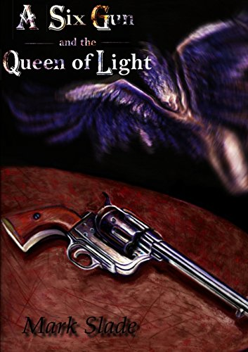 A Six Gun and the Queen of: Mark Slade