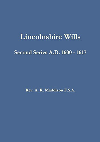 Lincolnshire Wills: Second Series A.D. 1600 -: A. R. Maddison