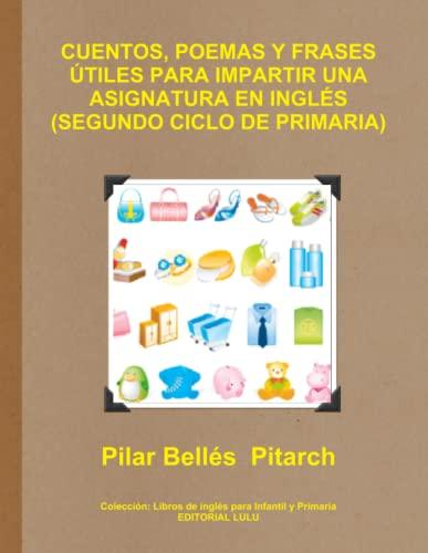 9781291531084: Cuentos, Poemas y Frases Utiles Para Impartir Una Asignatura En Ingles (Segundo Ciclo de Primaria)