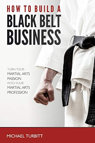 9781291533125: How to Build a Black Belt Business