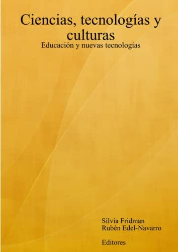 9781291535952: Ciencias, Tecnologias y Culturas. Educacion y Nuevas Tecnologias