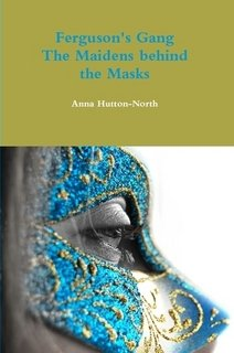9781291538946: Ferguson's Gang - The Maidens behind the Masks