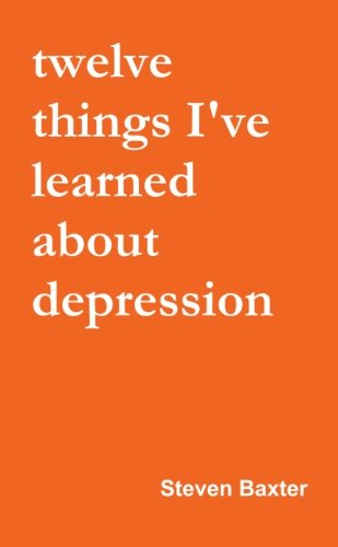 9781291539127: Twelve Things I've Learned About Depression