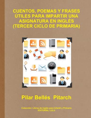 9781291540642: Cuentos, Poemas y Frases Utiles Para Impartir Una Asignatura En Ingles (Tercer Ciclo de Primaria)