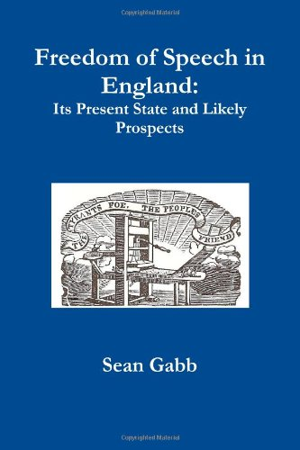 9781291545692: Freedom of Speech in England: Its Present State and Likely Prospects