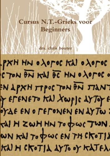 9781291545715: Cursus N.T.-Grieks voor Beginners (Dutch Edition)