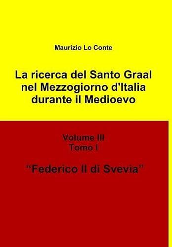 La Ricerca Del Santo Graal Nel Mezzogiorno: Maurizio Lo Conte