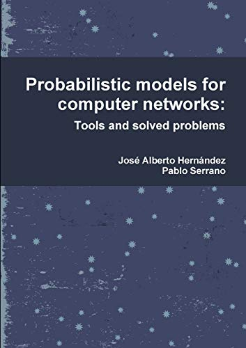 9781291546873: Probabilistic models for computer networks: Tools and solved problems