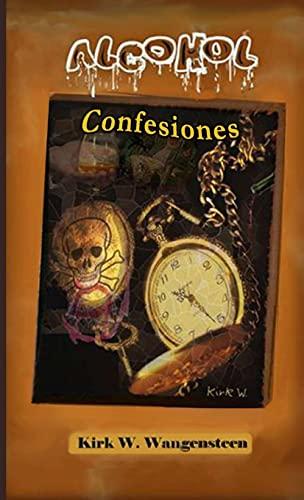 9781291571066: Alcohol: Confesiones (Spanish Edition)