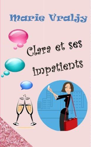 9781291587289: Clara et ses impatients