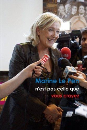9781291590586: Marine Le Pen n'est pas celle que vous croyez (Format Roman) (French Edition)