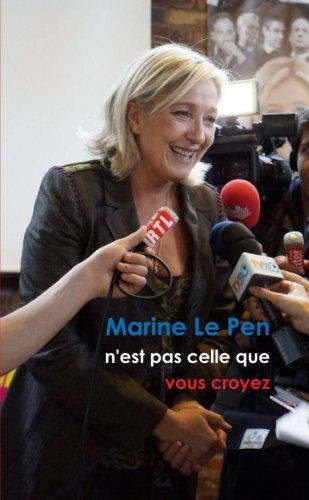 9781291590623: Marine Le Pen n'est pas celle que vous croyez (Format Poche) (French Edition)