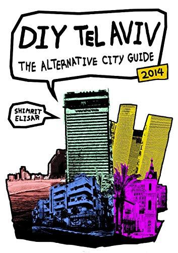 9781291594003: Diy Tel Aviv - The Alternative City Guide - 2014 Edition