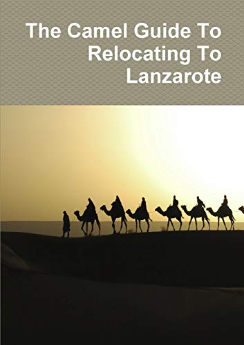 9781291597226: The Camel Guide To Relocating To Lanzarote