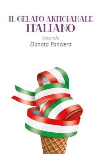 9781291598209: Il gelato artigianale italiano secondo Donata Panciera (Italian Edition)