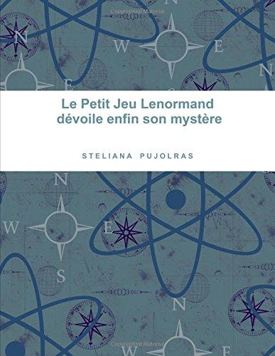 9781291605822: Le Petit Jeu Lenormand dévoile enfin son mystère (French Edition)