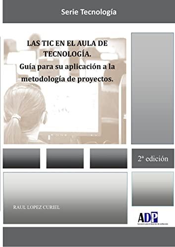 Las TIC en el aula de Tecnologia.: Raul Lopez Curiel