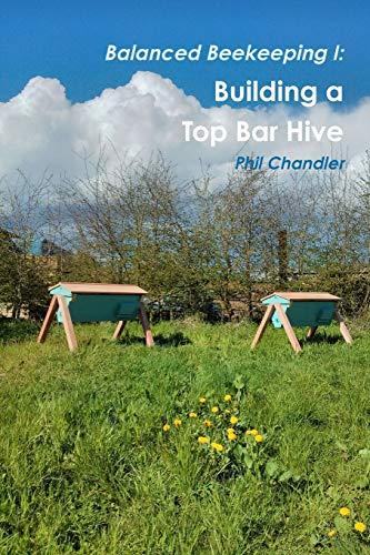 9781291620399: Balanced Beekeeping I: Building a Top Bar Hive