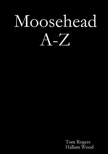 Moosehead A-Z: Tom Rogers