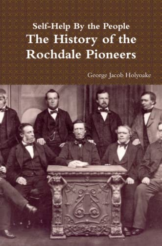 9781291636598: Self-Help By the People - The History of the Rochdale Pioneers