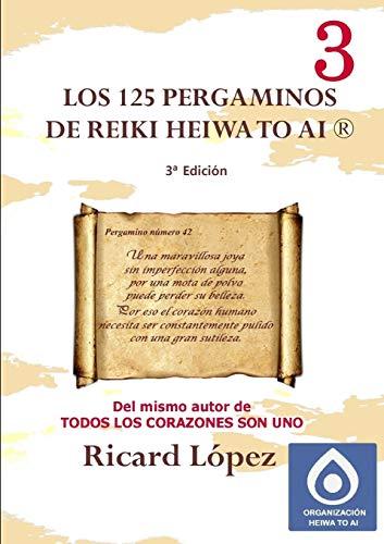 9781291639780: Los 125 pergaminos de Reiki Heiwa to Ai ® (Spanish Edition)