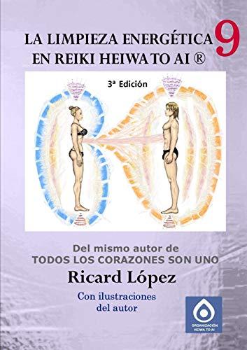 La limpieza energética en Reiki Heiwa to Ai ® (Spanish Edition): L�pez, Ricard