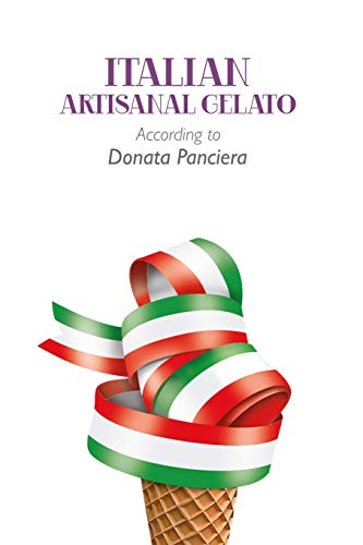 9781291644111: Italian Artisanal Gelato According to Donata Panciera