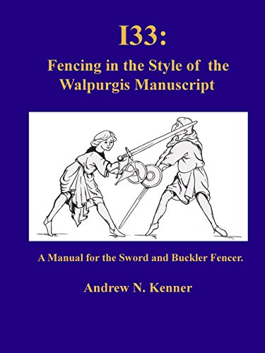 9781291649475: I33: Fencing in the Style of the Walpurgis Manuscript