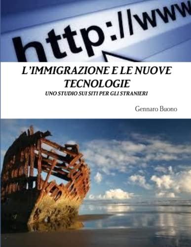 L immigrazione E Le Nuove Tecnologie (Paperback): Gennaro Buono