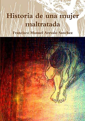 9781291657395: Historia de Una Mujer Maltratada