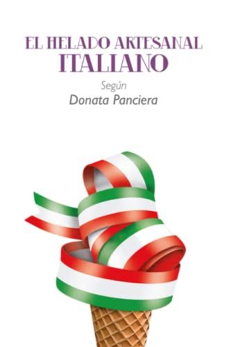 9781291663488: El Helado Artesanal Italiano Según Donata Panciera (Spanish Edition)