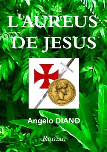 9781291678789: L'AUREUS DE JESUS (French Edition)