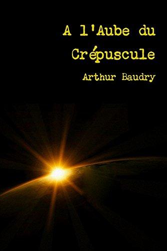 9781291680829: A l'Aube du Crépuscule (French Edition)